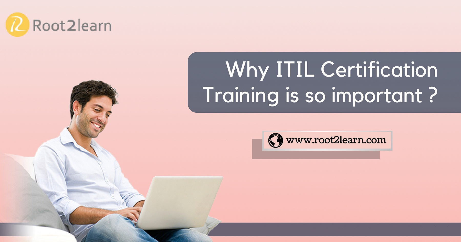 Why Itil Certification Training Is So Important Root2learn